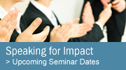 Upcoming Speaking for Impact seminar dates